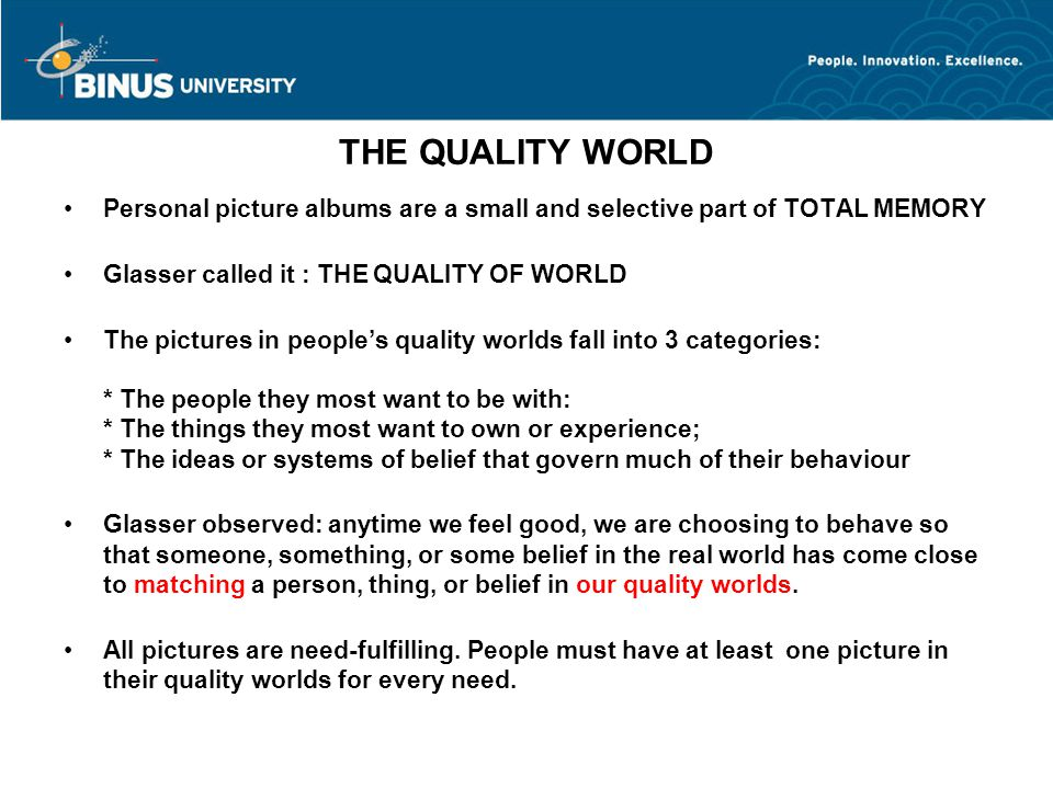 THE QUALITY WORLD Personal picture albums are a small and selective part of TOTAL MEMORY Glasser called it : THE QUALITY OF WORLD The pictures in peop