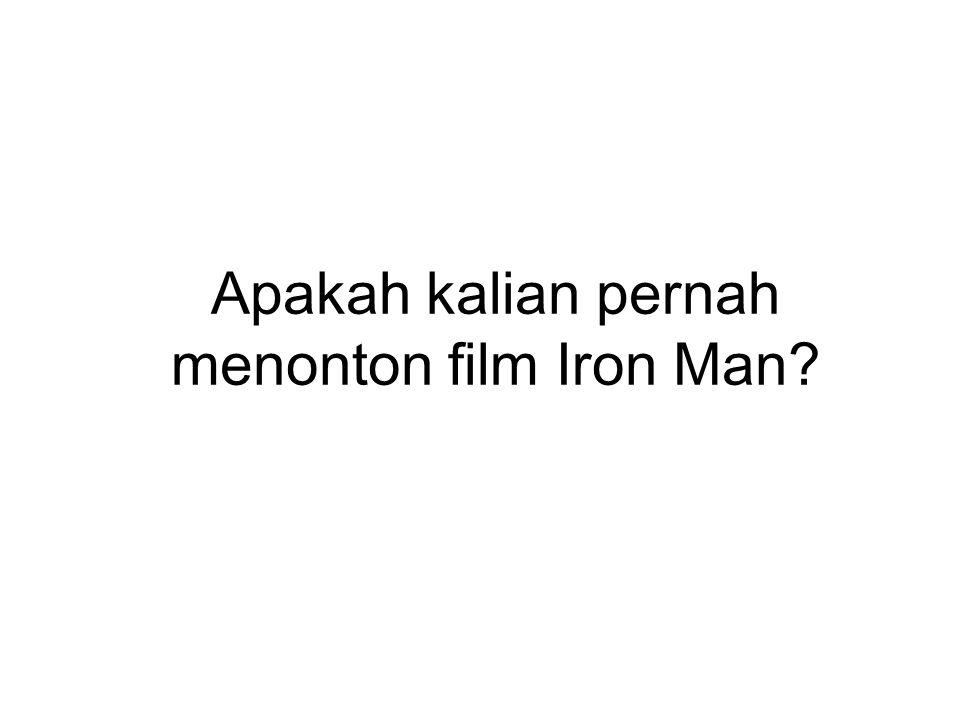 Apakah kalian pernah menonton film Iron Man?