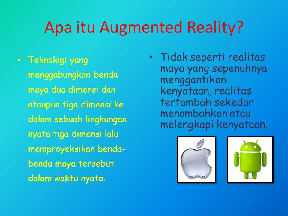 Apa itu Augmented Reality? Teknologi yang menggabungkan benda maya dua dimensi dan ataupun tiga dimensi ke dalam sebuah lingkungan nyata tiga dimensi