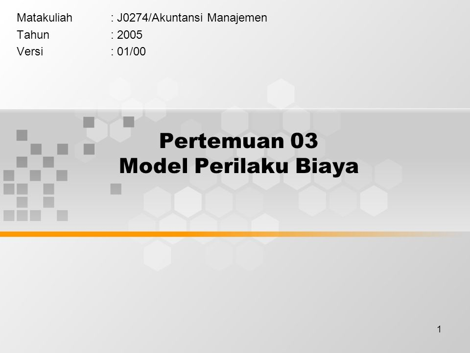 1 Pertemuan 03 Model Perilaku Biaya Matakuliah: J0274/Akuntansi Manajemen Tahun: 2005 Versi: 01/00