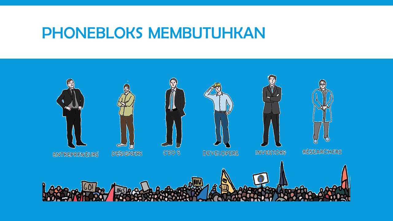 PHONEBLOKS MEMBUTUHKAN