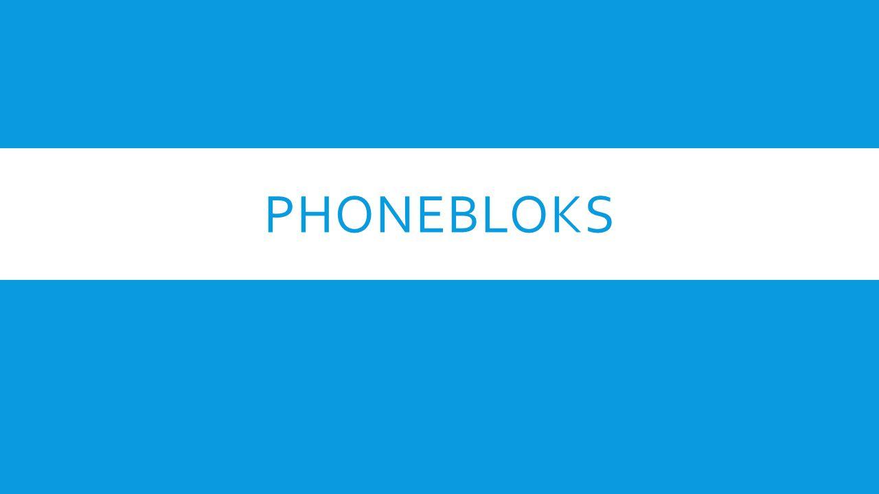 PHONEBLOKS: INOVASI SMARTPHONE TERBARU Phonebloks adalah sebuah smartphone modular atau smartphone yang di dalamnya memiliki desain komponen yang bisa dipisahkan.