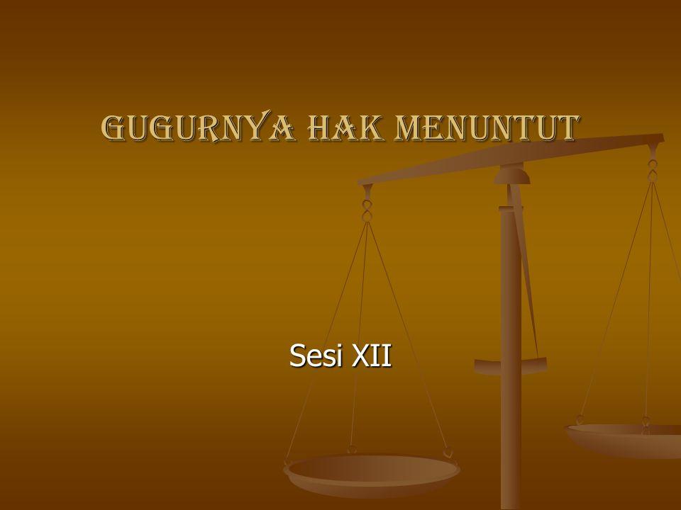 GUGURNYA HAK MENUNTUT Sesi XII