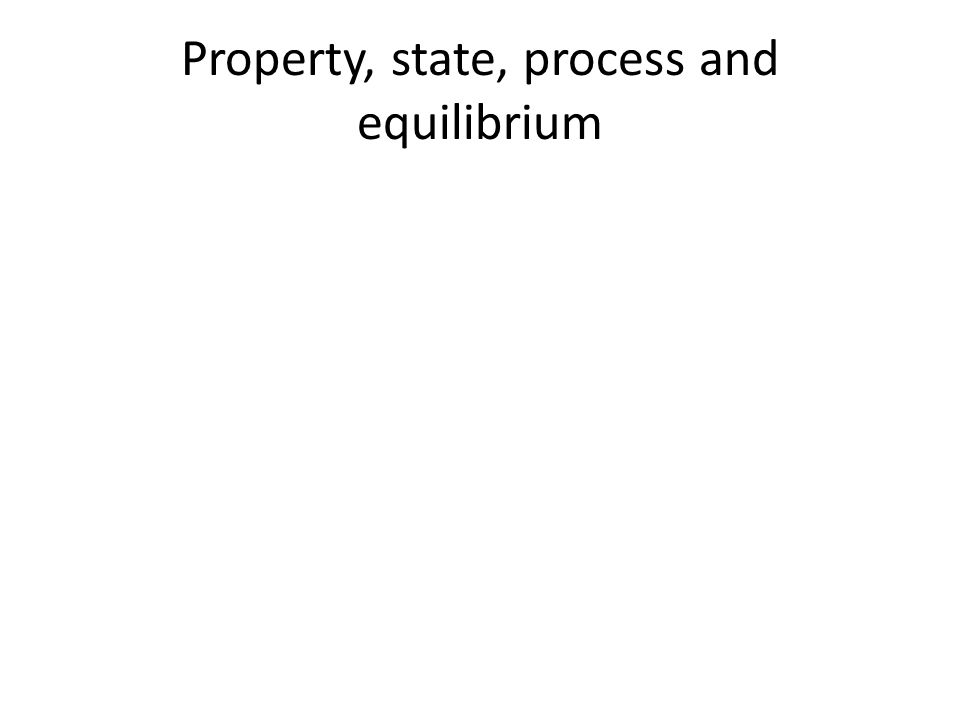 Property, state, process and equilibrium