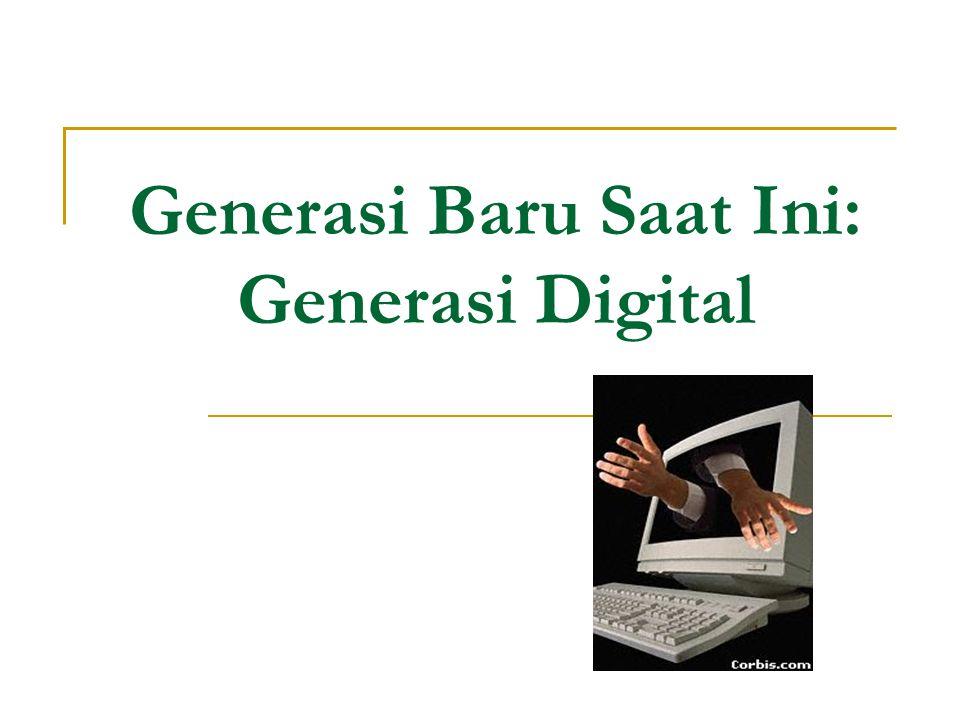 Generasi Baru Saat Ini: Generasi Digital