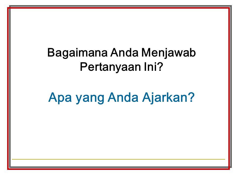 Bagaimana Anda Menjawab Pertanyaan Ini? Apa yang Anda Ajarkan?