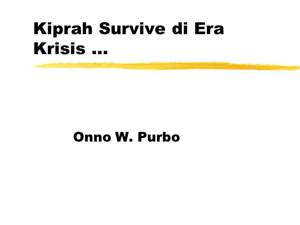 Kiprah Survive di Era Krisis... Onno W. Purbo