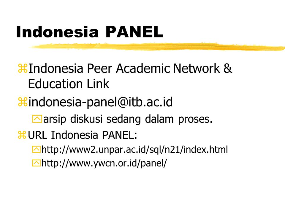 Indonesia PANEL zIndonesia Peer Academic Network & Education Link zindonesia-panel@itb.ac.id yarsip diskusi sedang dalam proses.
