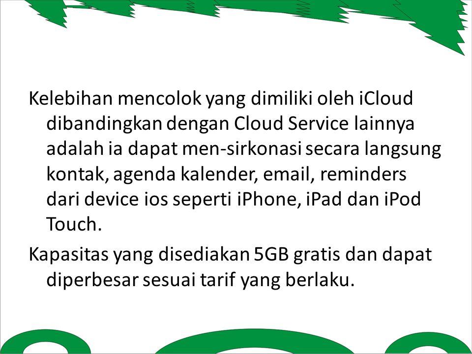 Kelebihan mencolok yang dimiliki oleh iCloud dibandingkan dengan Cloud Service lainnya adalah ia dapat men-sirkonasi secara langsung kontak, agenda kalender, email, reminders dari device ios seperti iPhone, iPad dan iPod Touch.