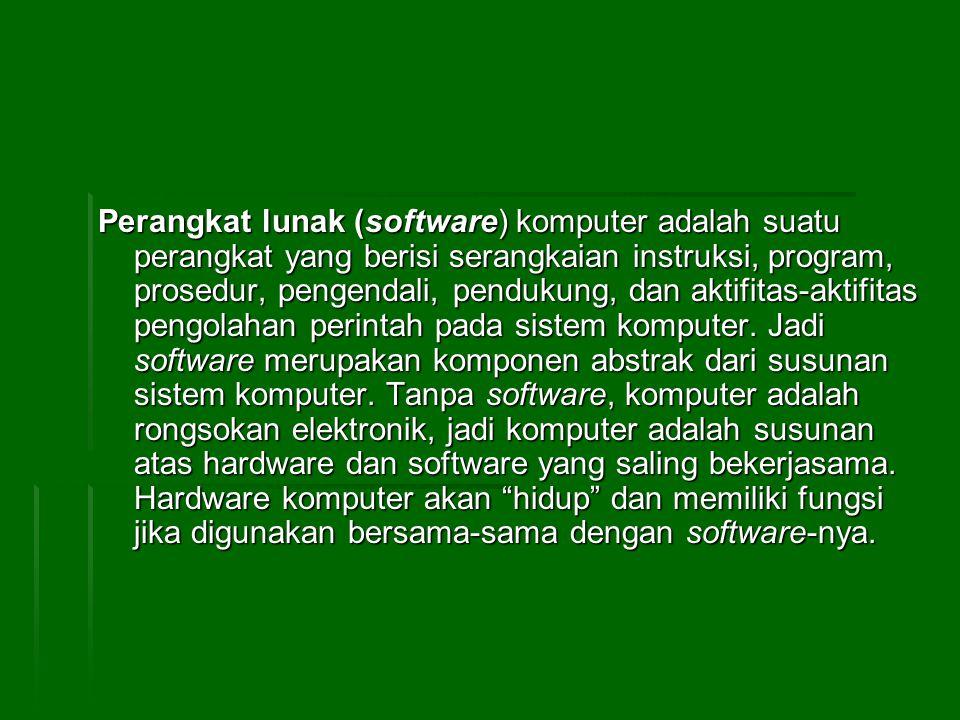 Evolusi Perangkat Lunak Evolusi perangkat lunak secara garis besar dibedakan menjadi era sebelum adanya komputer dan setelah adanya komputer.