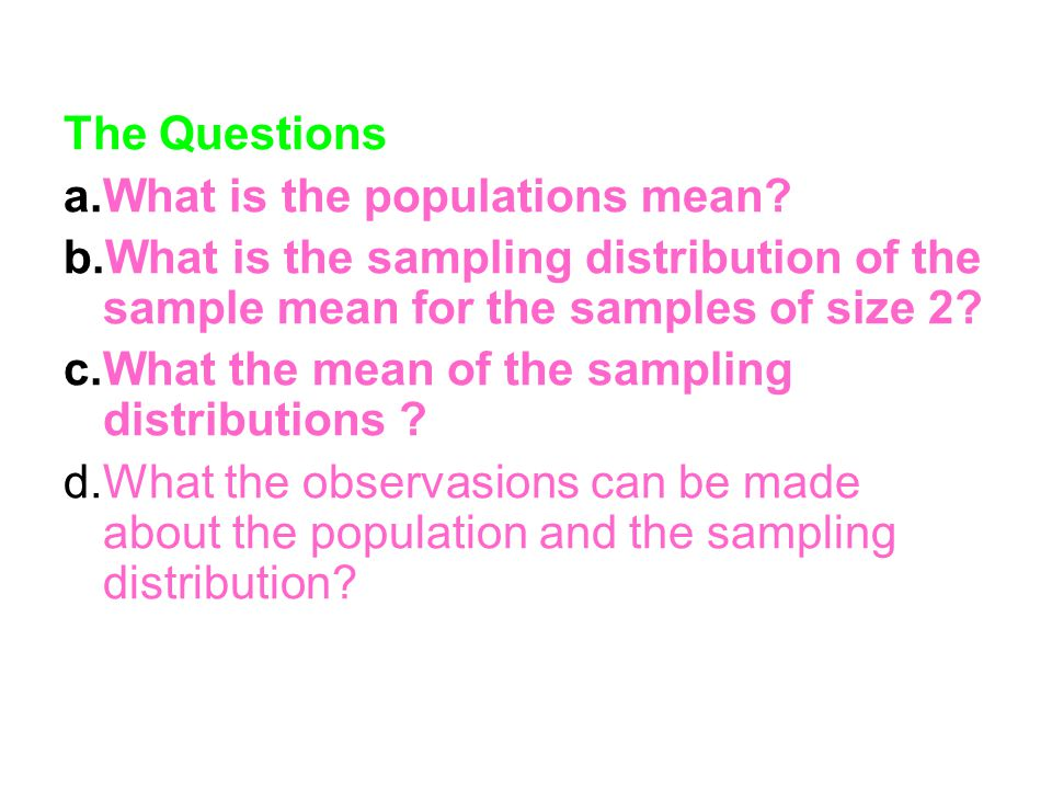 The Questions a.What is the populations mean.