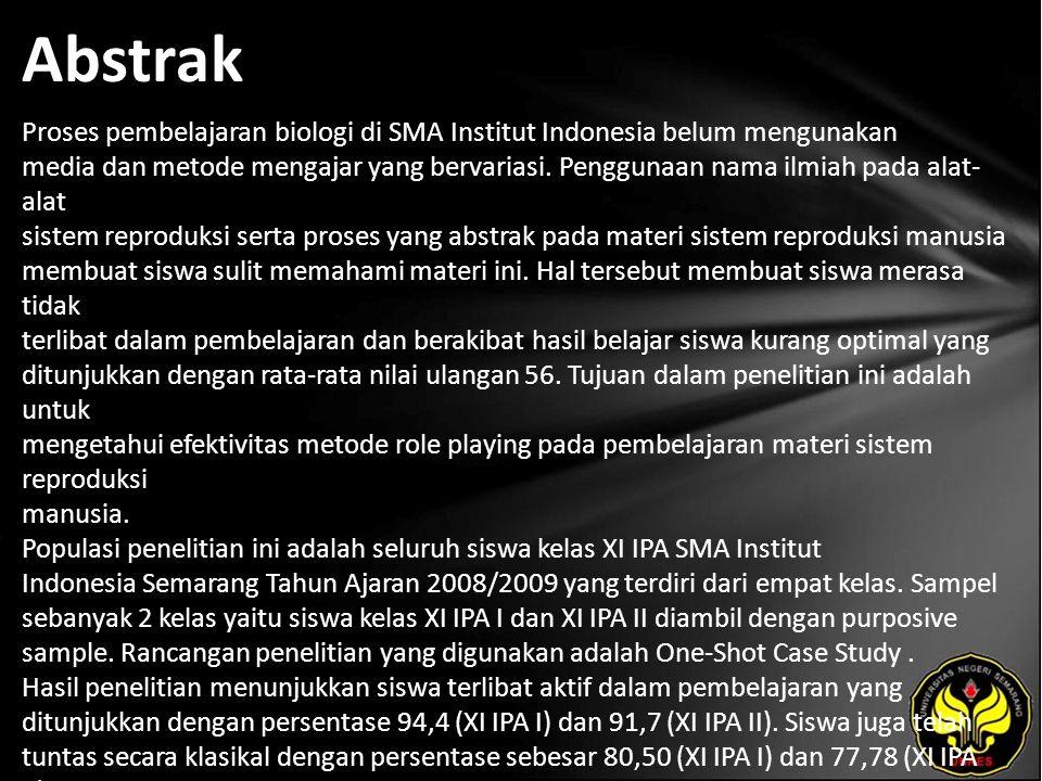 Abstrak Proses pembelajaran biologi di SMA Institut Indonesia belum mengunakan media dan metode mengajar yang bervariasi.