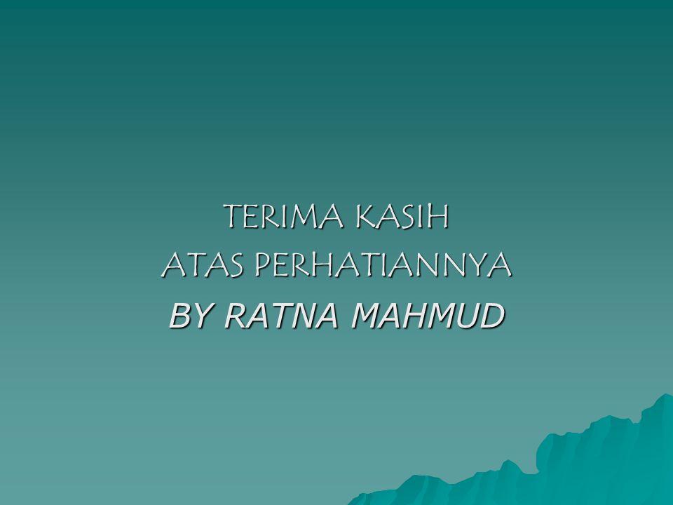 TERIMA KASIH ATAS PERHATIANNYA BY RATNA MAHMUD