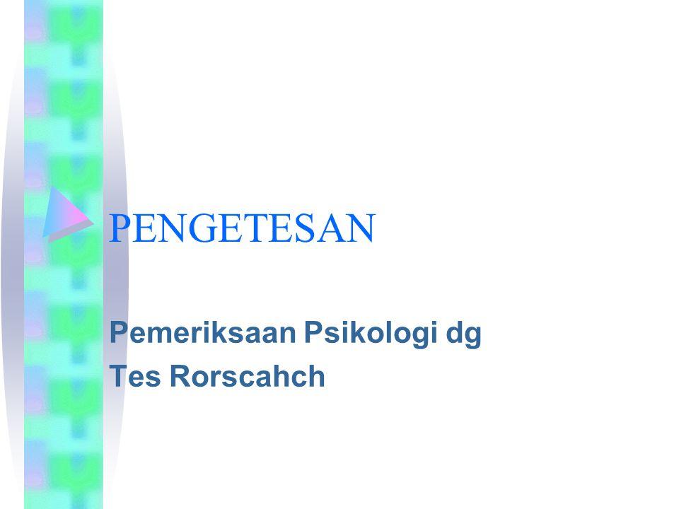 PENGETESAN Pemeriksaan Psikologi dg Tes Rorscahch