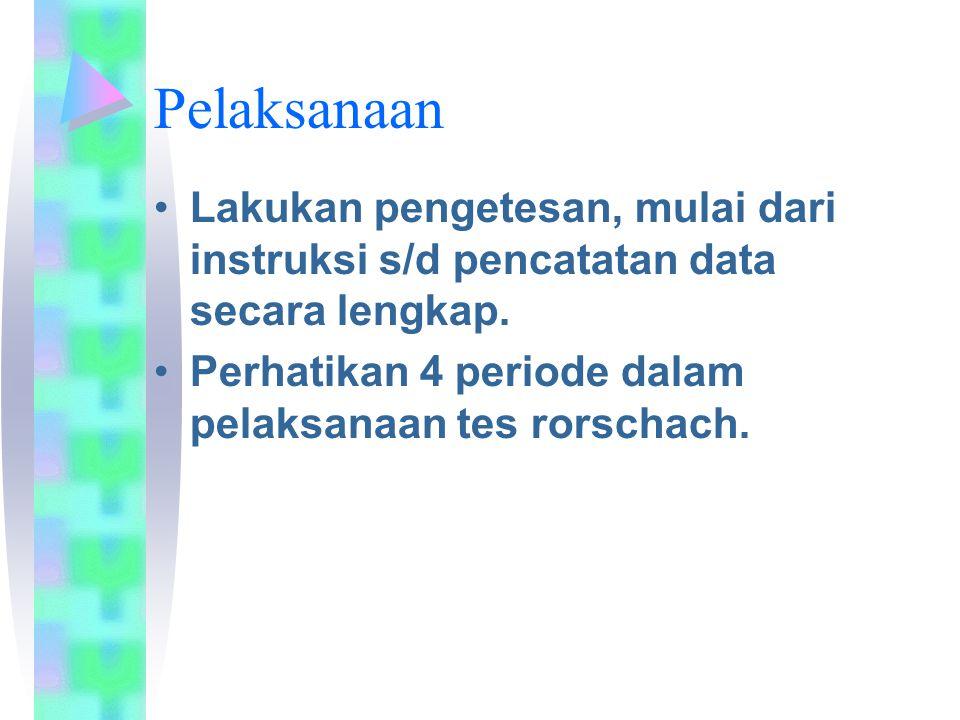 Pengolahan Data Setelah data diperoleh, lakukan skoring dengan lengkap sesuai petunjuk dari buku rorschach.