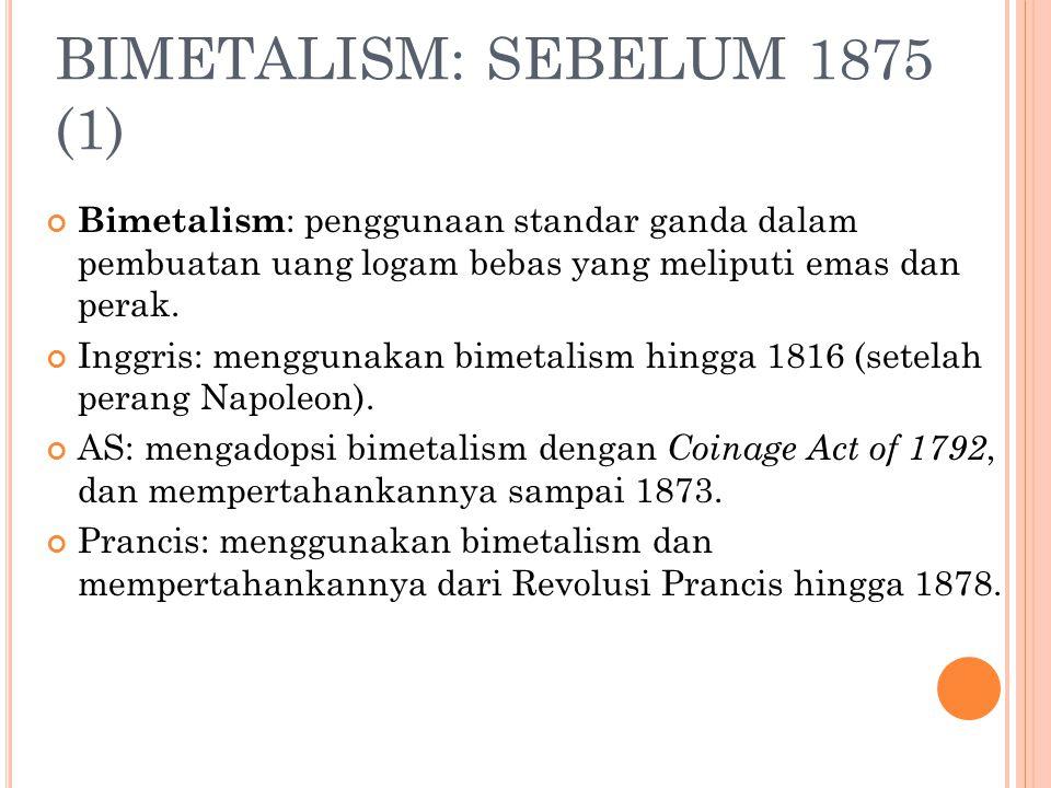PENDAHULUAN (4) IMS berdasarkan tahap evolusinya dibagi menjadi lima tahap: Bimetalisme (sebelum 1875); Standar emas klasik (1875-1914); Periode selam