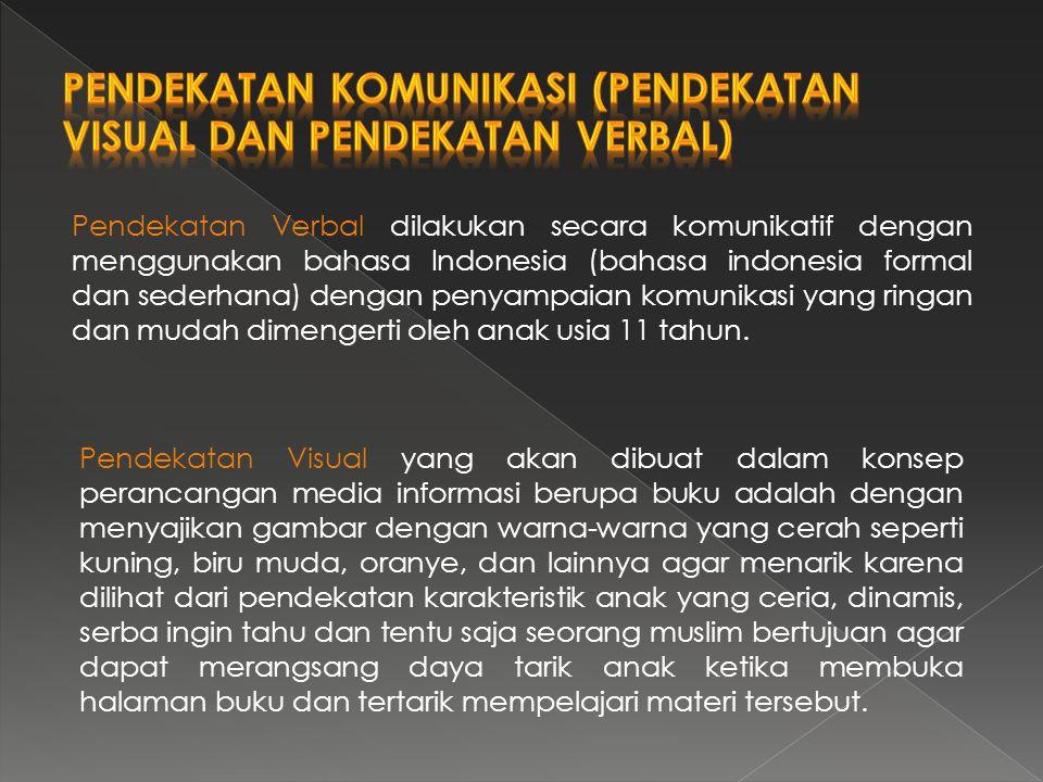 Pendekatan Verbal dilakukan secara komunikatif dengan menggunakan bahasa Indonesia (bahasa indonesia formal dan sederhana) dengan penyampaian komunika