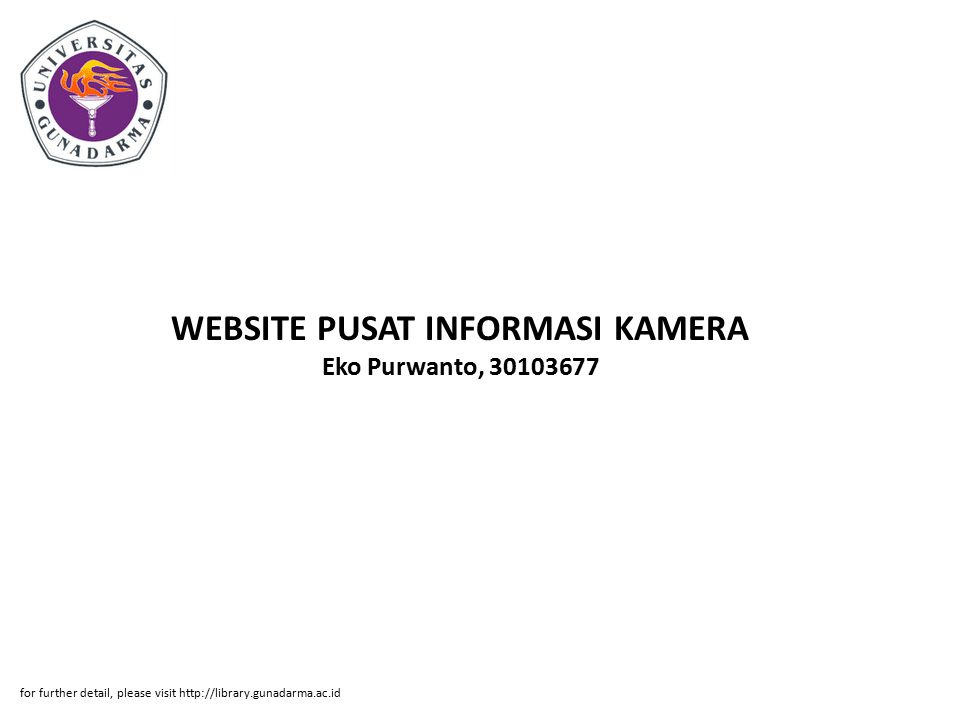 WEBSITE PUSAT INFORMASI KAMERA Eko Purwanto, 30103677 for further detail, please visit http://library.gunadarma.ac.id