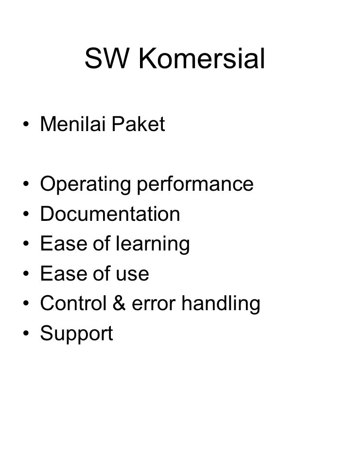SW Komersial Menilai Paket Operating performance Documentation Ease of learning Ease of use Control & error handling Support