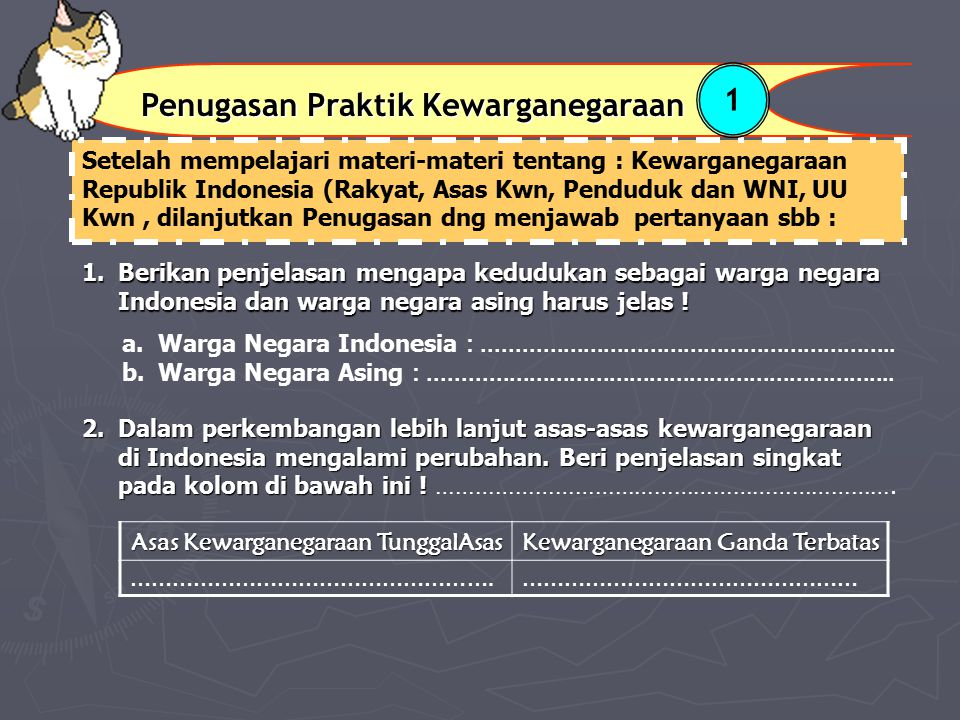 1.Berikan penjelasan mengapa kedudukan sebagai warga negara Indonesia dan warga negara asing harus jelas! 1.Berikan penjelasan mengapa kedudukan sebag