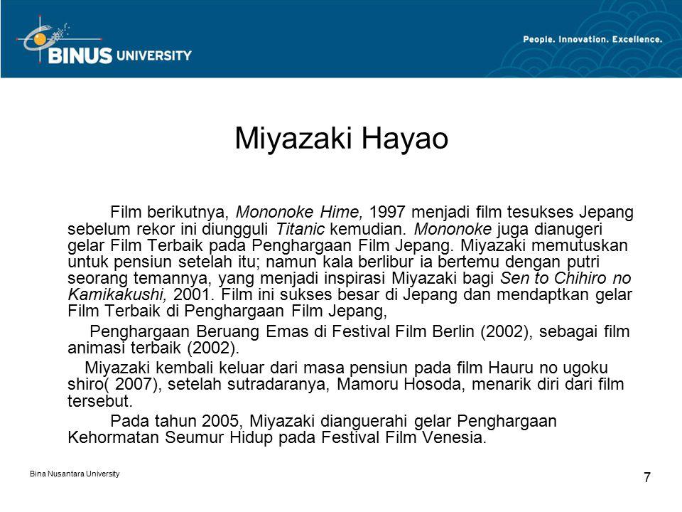 Bina Nusantara University 7 Miyazaki Hayao Film berikutnya, Mononoke Hime, 1997 menjadi film tesukses Jepang sebelum rekor ini diungguli Titanic kemud
