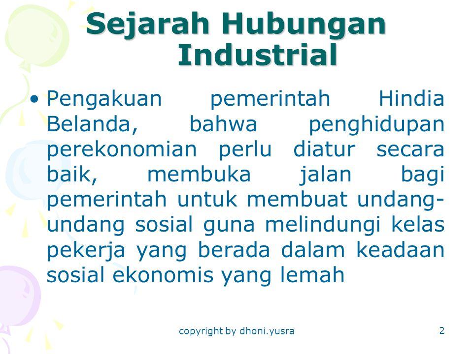 copyright by dhoni.yusra 13 perselisihan perburuhan yang tidak bersifat perorangan antara buruh dan pengusaha tentang soal-soal yang tidak diatur dalam undang- undang dan peraturan perburuhan yang timbul dalam suatu wilayah diselelsaikan oleh Kantor-Kantor penyuluh perburuhan di Jawa