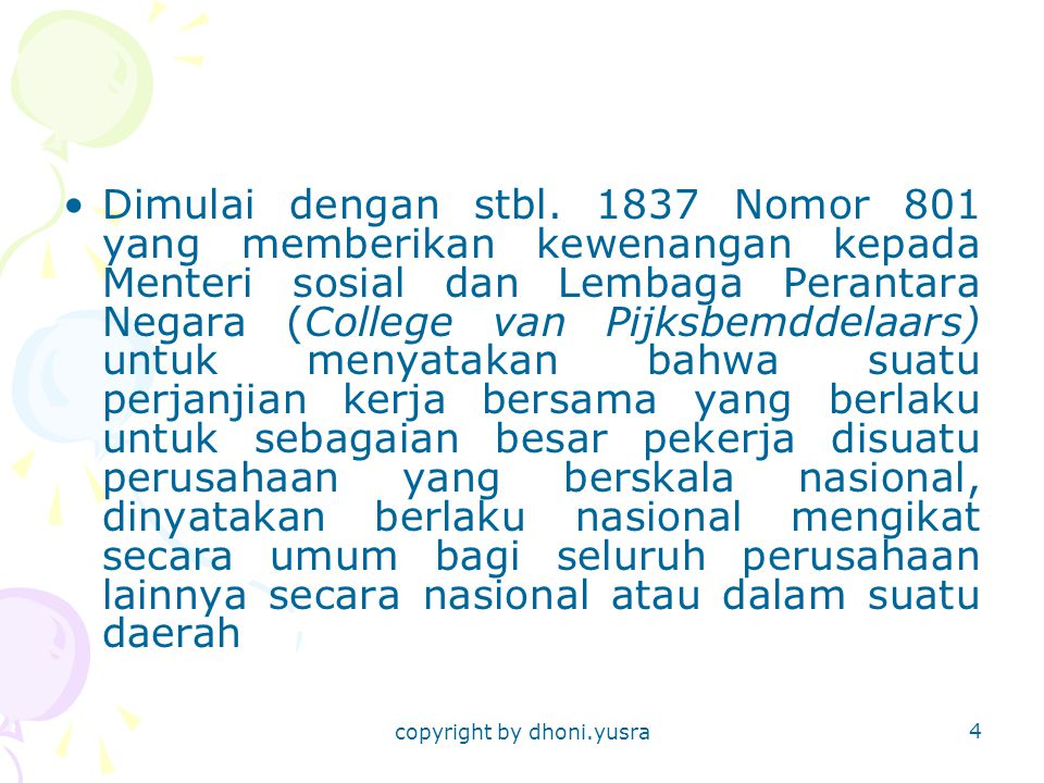 copyright by dhoni.yusra 25 Undang-Undang Nomor : 22 tahun 1957, Undang-Undang ini menggantikan Undang-undang Darurat Nomor 16 Tahun 1951 Berdasarkan pasal 1 ayat (e) Undang-undang No.