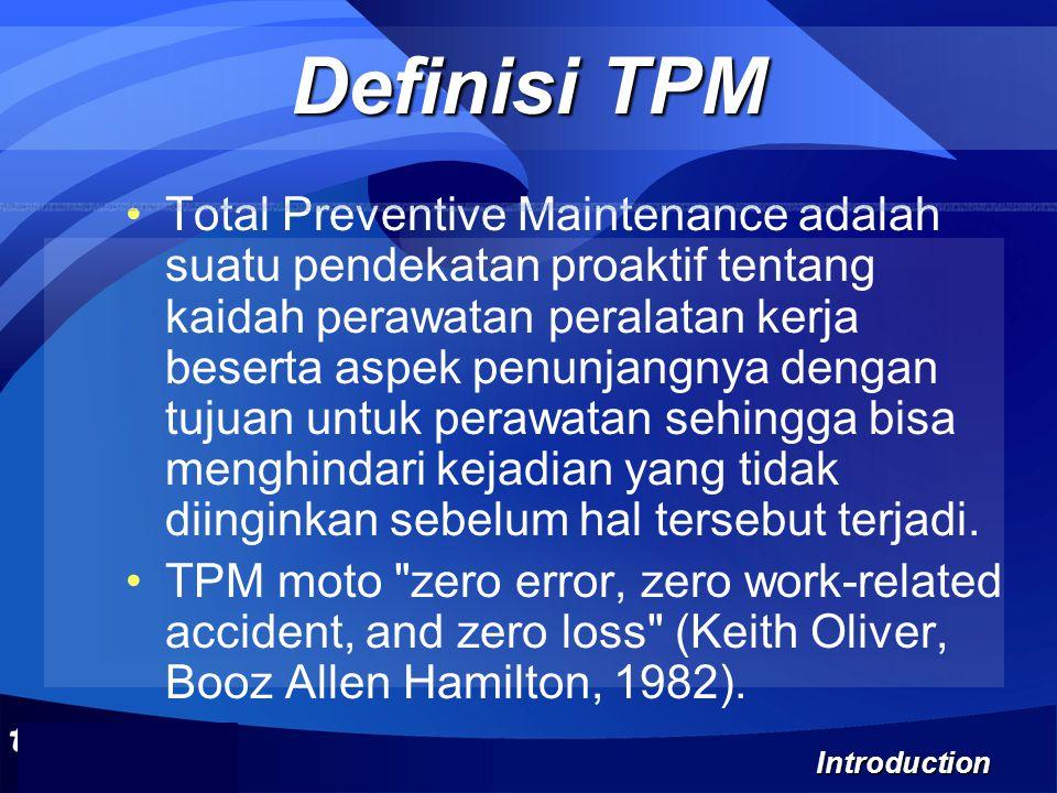 Total Preventive Maintenance adalah suatu pendekatan proaktif tentang kaidah perawatan peralatan kerja beserta aspek penunjangnya dengan tujuan untuk