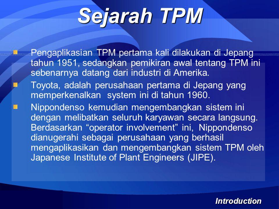 Pengaplikasian TPM pertama kali dilakukan di Jepang tahun 1951, sedangkan pemikiran awal tentang TPM ini sebenarnya datang dari industri di Amerika. T
