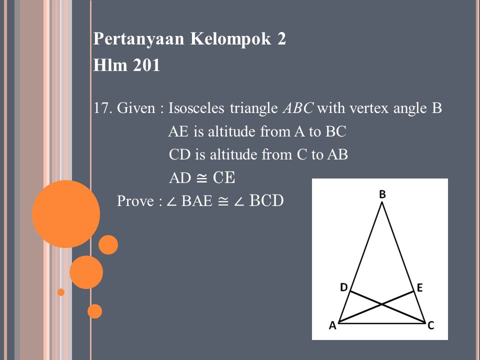 PernyataanAlasan 1.CD ┴ AB 1.CD is altitude from A to AB 2.