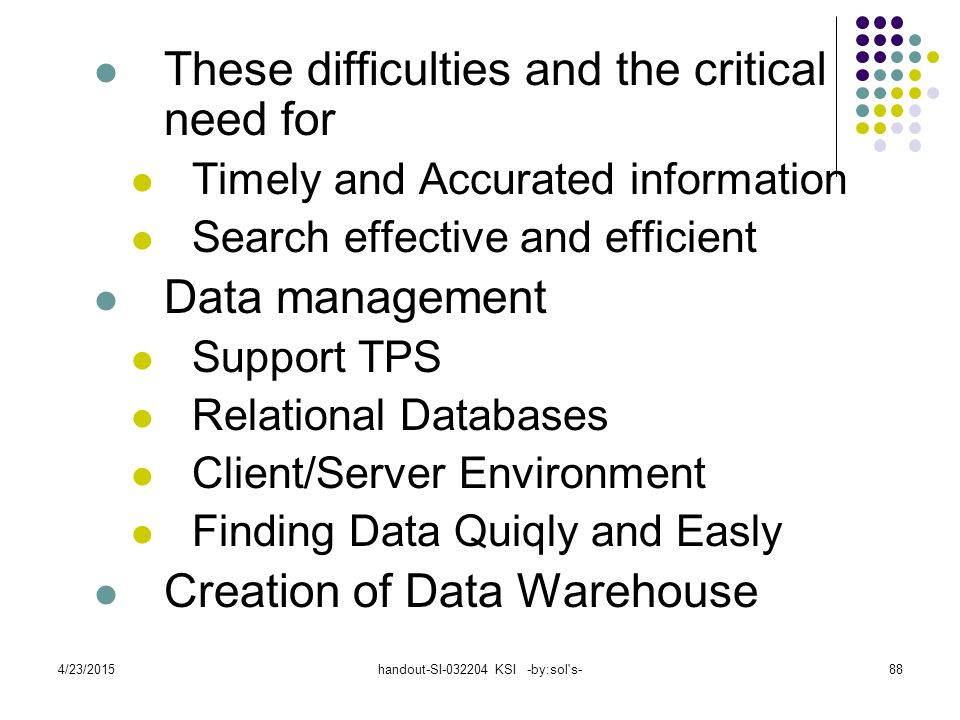4/23/2015handout-SI-032204 KSI -by:sol's-88 These difficulties and the critical need for Timely and Accurated information Search effective and efficie