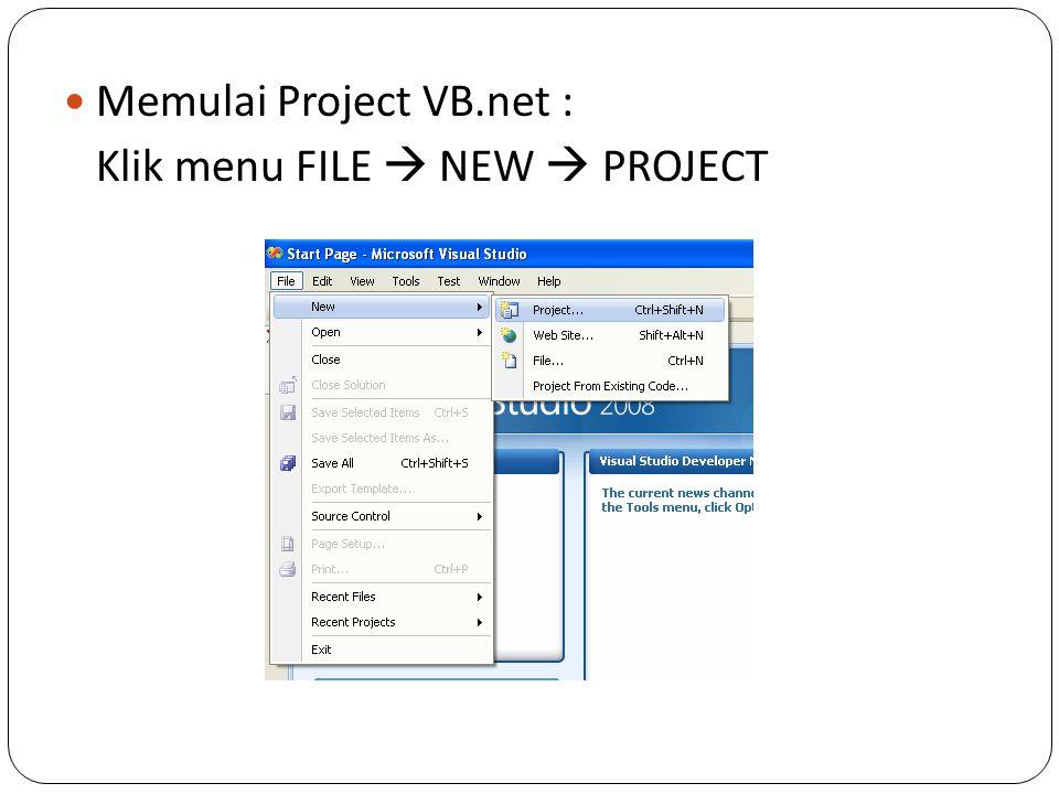 Memulai Project VB.net : Klik menu FILE  NEW  PROJECT