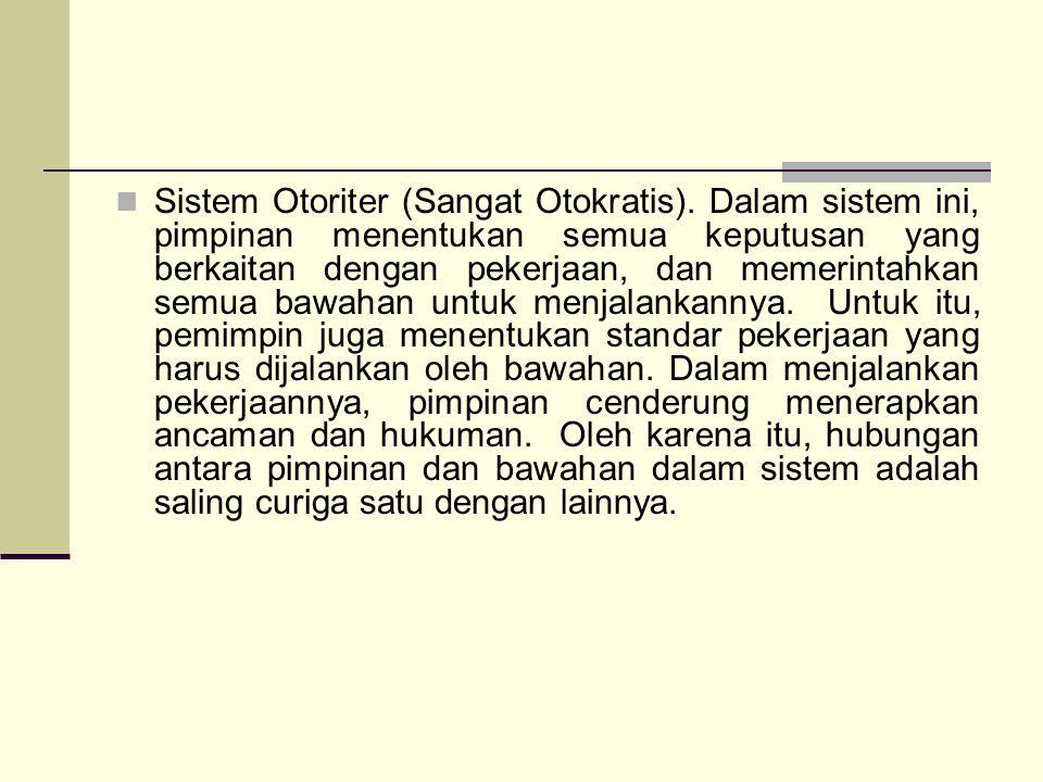 Sistem Otoriter (Sangat Otokratis).