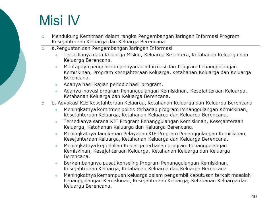 Misi III  Memperkuat Jaringan Kelembagaan untuk mendukung kelancaran Program Kesejahteraan Keluarga, Ketahanan Keluarga dan Keluarga Berencana  a. P