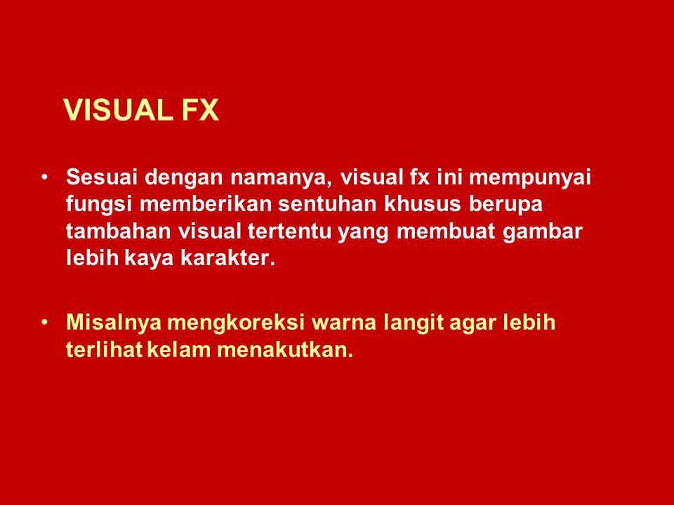 Proses penambahan FX visual dapat berupa : Koreksi warna (color correction) Compositing blue/green screen dengan background pengganti.