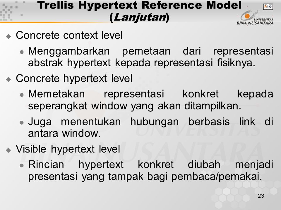 23 Trellis Hypertext Reference Model (Lanjutan)  Concrete context level Menggambarkan pemetaan dari representasi abstrak hypertext kepada representasi fisiknya.