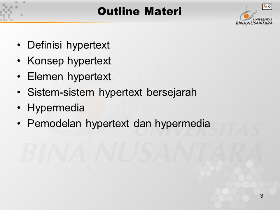4 Definisi Hypertext  Teks yang tidak sekuensial, dan dapat dibaca dengan cara yang berbeda oleh orang yang berbeda.