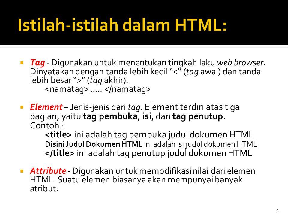 3  Tag - Digunakan untuk menentukan tingkah laku web browser.