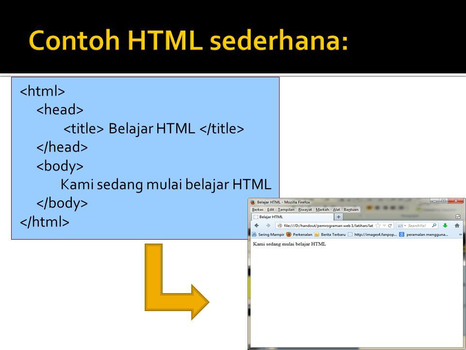5 Belajar HTML Kami sedang mulai belajar HTML