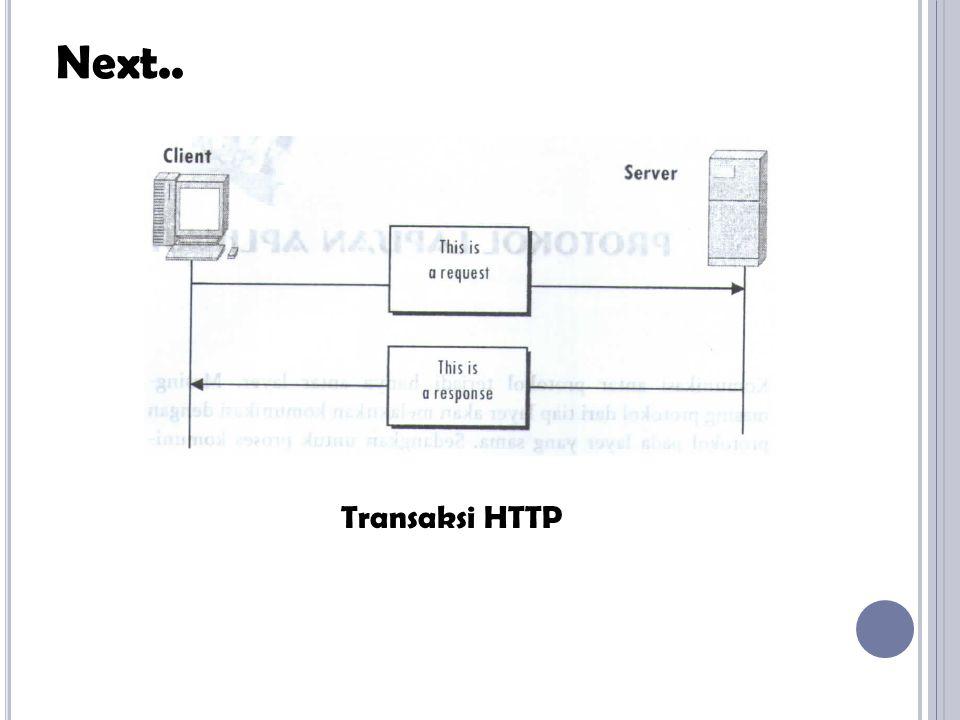 Next.. Transaksi HTTP