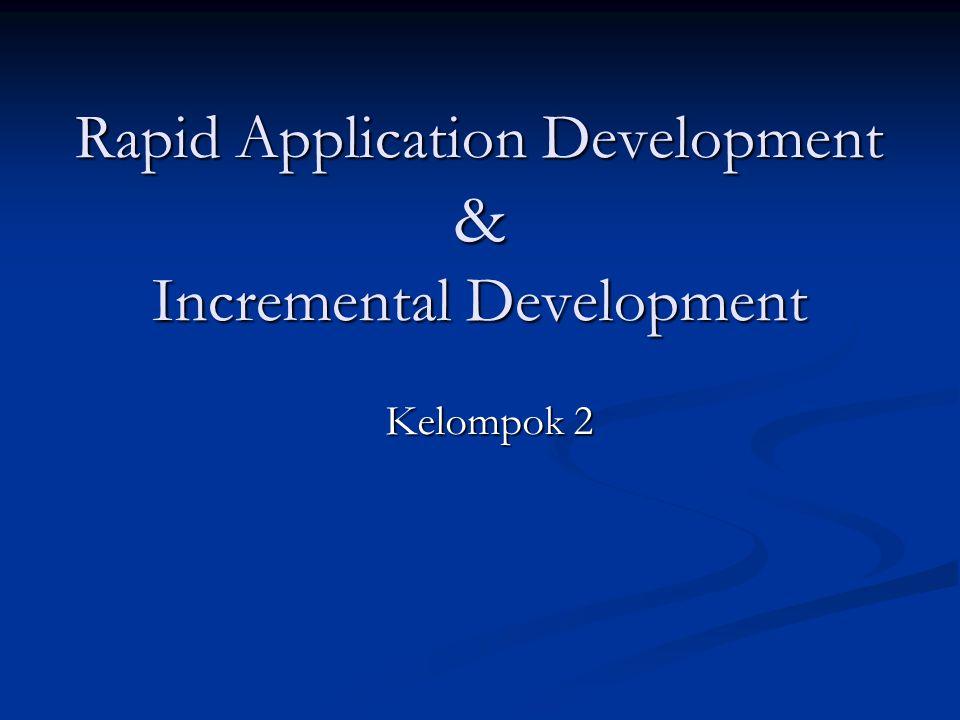 Rapid Application Development & Incremental Development Kelompok 2