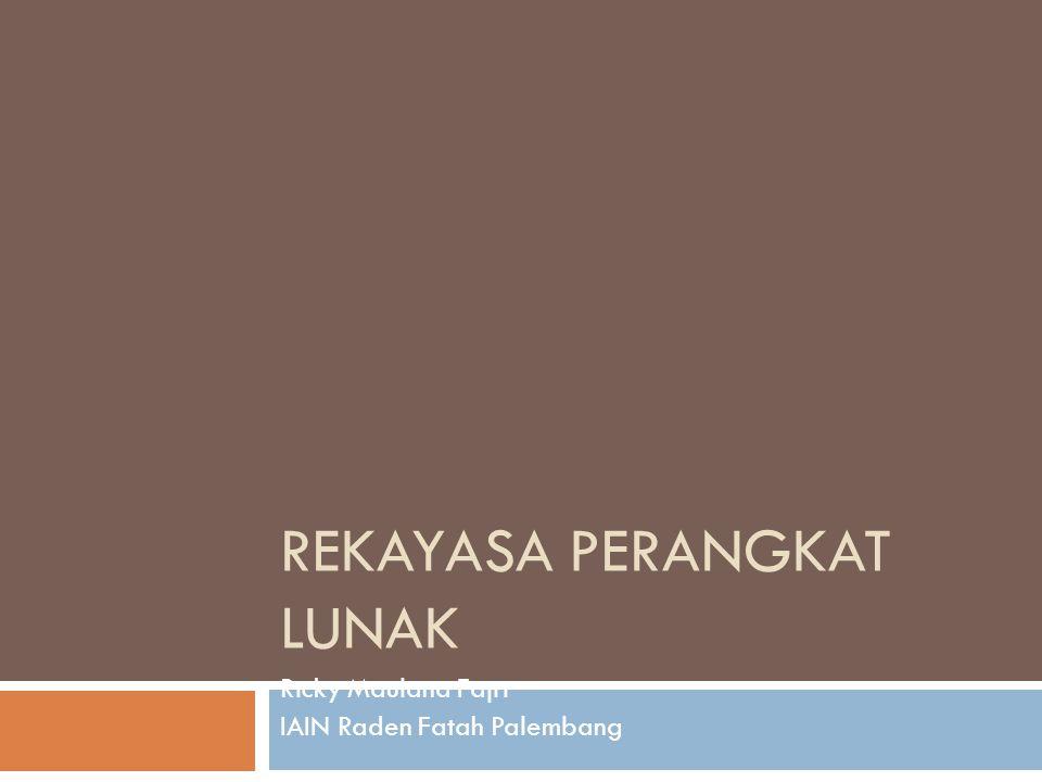 REKAYASA PERANGKAT LUNAK Ricky Maulana Fajri IAIN Raden Fatah Palembang