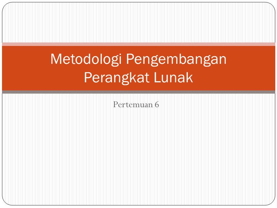 Komponen Metodologi Pengembangan Perangkat Lunak Metode Alat Bantu (Tools) Prosedur