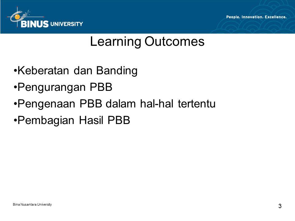 Bina Nusantara University 3 Learning Outcomes Keberatan dan Banding Pengurangan PBB Pengenaan PBB dalam hal-hal tertentu Pembagian Hasil PBB