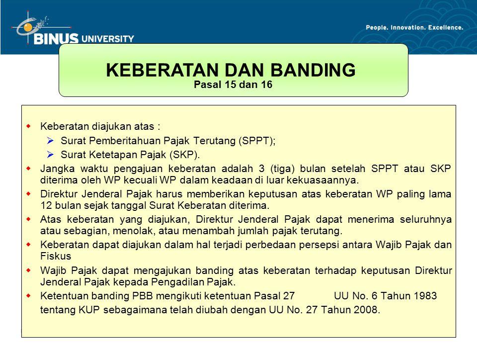 Bina Nusantara University 5  Keberatan diajukan atas :  Surat Pemberitahuan Pajak Terutang (SPPT);  Surat Ketetapan Pajak (SKP).  Jangka waktu pen