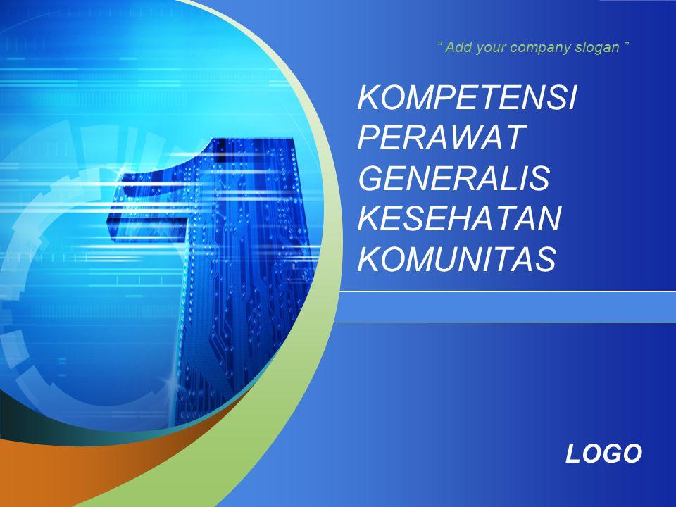 LOGO Add your company slogan KOMPETENSI PERAWAT GENERALIS KESEHATAN KOMUNITAS