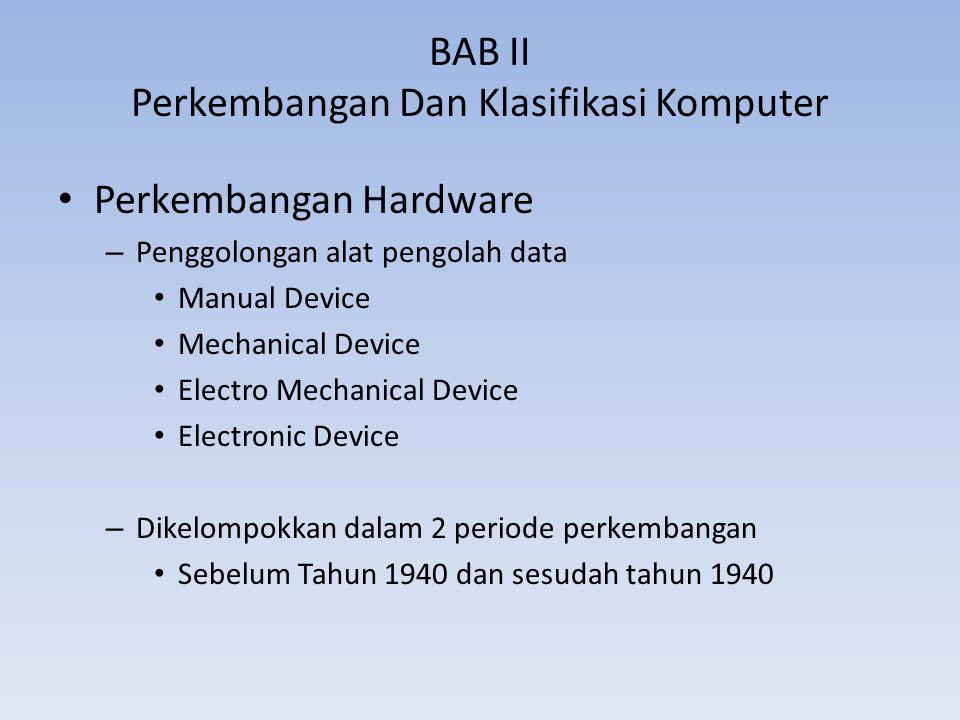 Era Modern ( 1990 – sekarang ) – Software berbasis multimedia, desktop, portable – Dapat berkomunikasi dengan jaringan global Jenis Software Komputer – Software Sistem Operasi – Software Aplikasi
