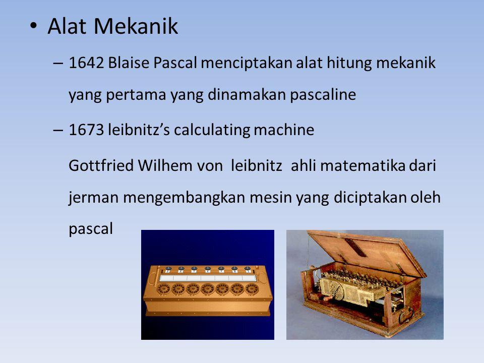 – 1804 ditemukannya mesin kartu plong yang pertama yang digunakan untuk mesin tenun oleh jaseph marie dari prancis – 1884 Mesin hitung dengan alat cetak yang pertama.