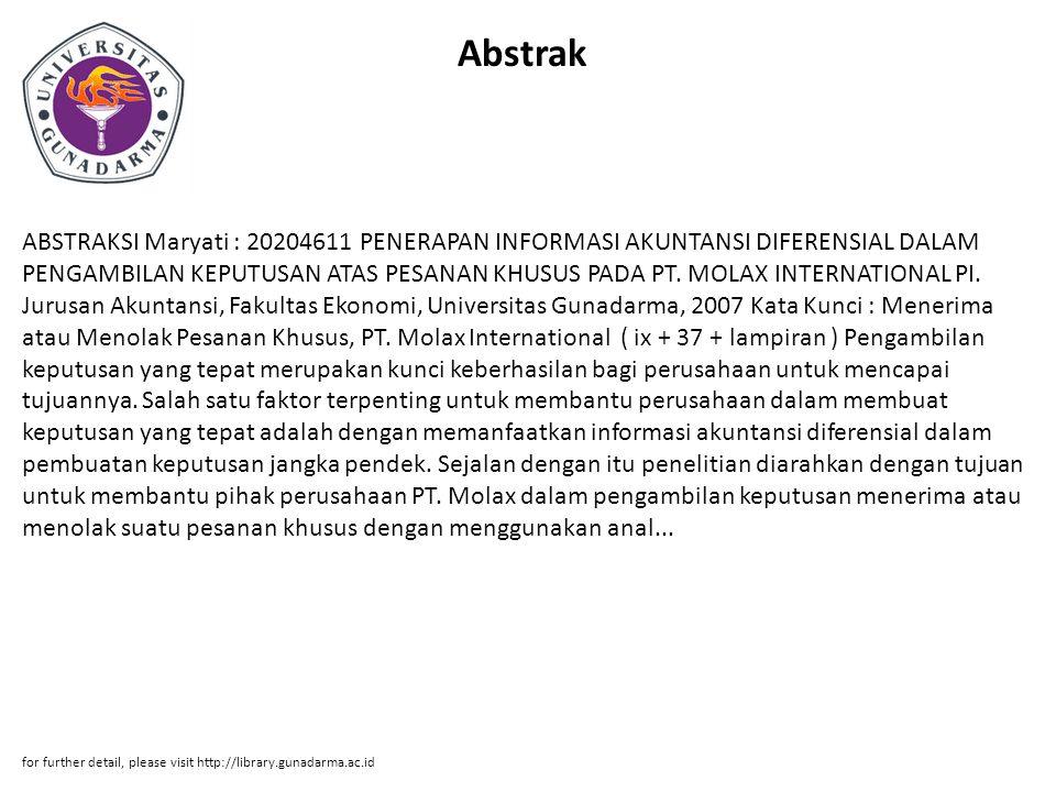 Abstrak ABSTRAKSI Maryati : 20204611 PENERAPAN INFORMASI AKUNTANSI DIFERENSIAL DALAM PENGAMBILAN KEPUTUSAN ATAS PESANAN KHUSUS PADA PT. MOLAX INTERNAT