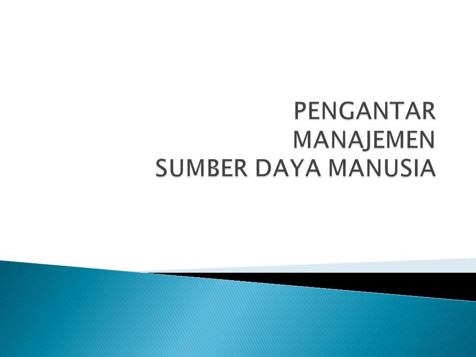  Pendekatan sumber daya manusia.Manajemen SDM adalah manajemen (terhadap) manusia.